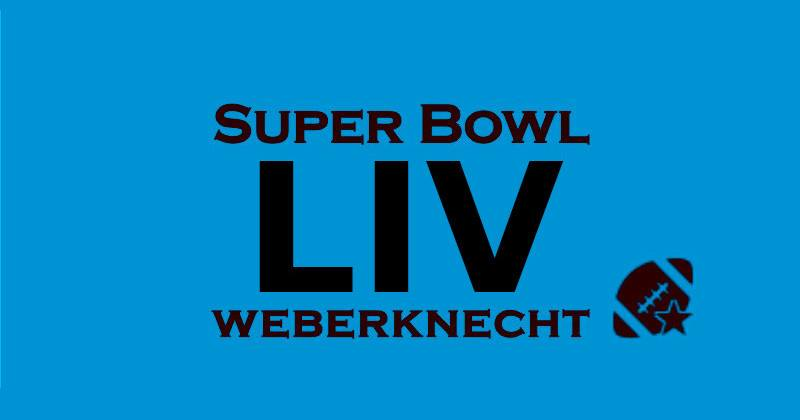Super Bowl LIV Night im Weberknecht am 2. February 2020 @ Weberknecht.
