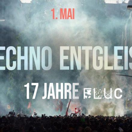 Techno entgleist (Free Party) pres. 17 YRS Fluc