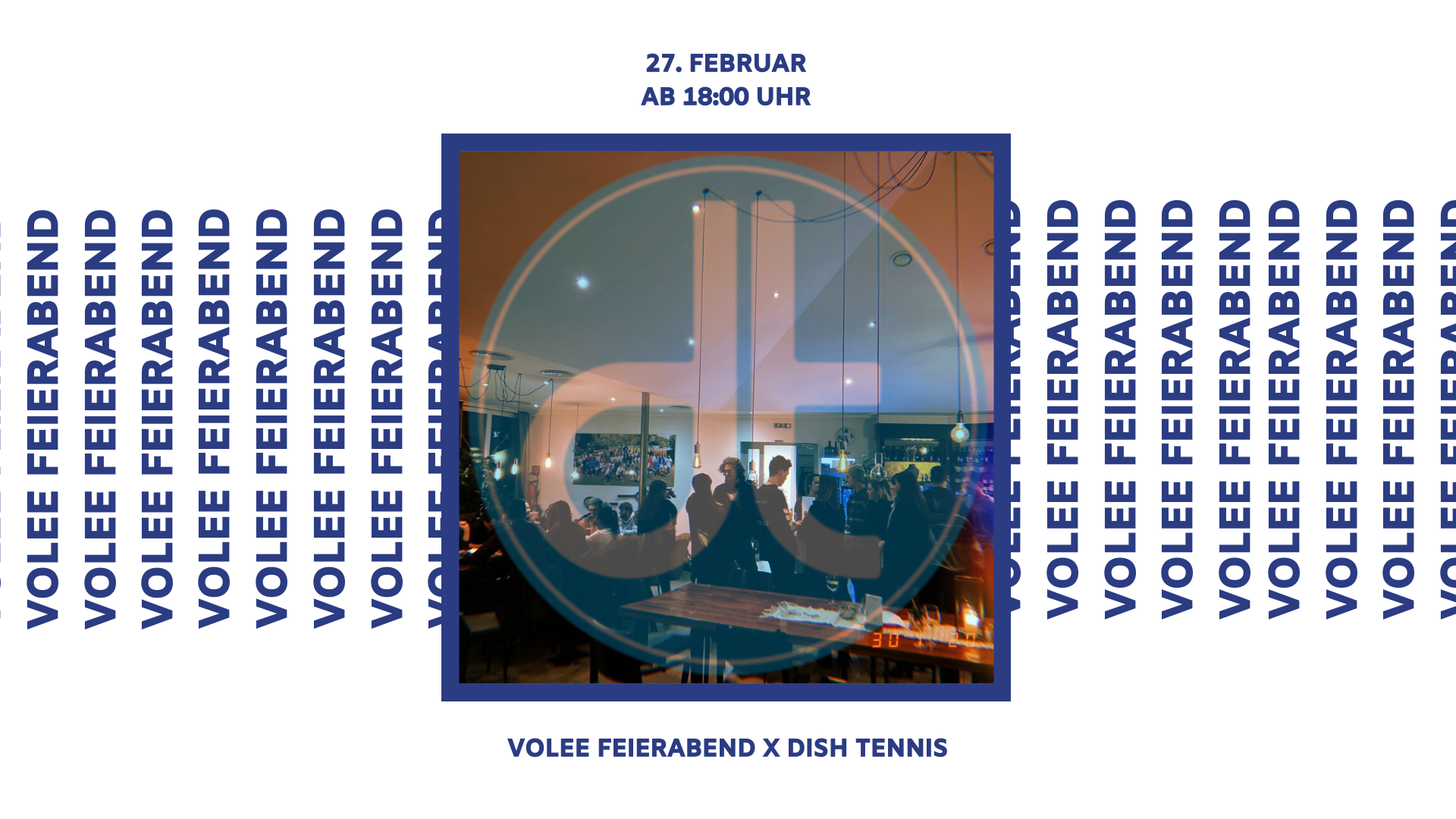 VOLEE Feierabend x DISH Tennis am 27. February 2020 @ Volee.