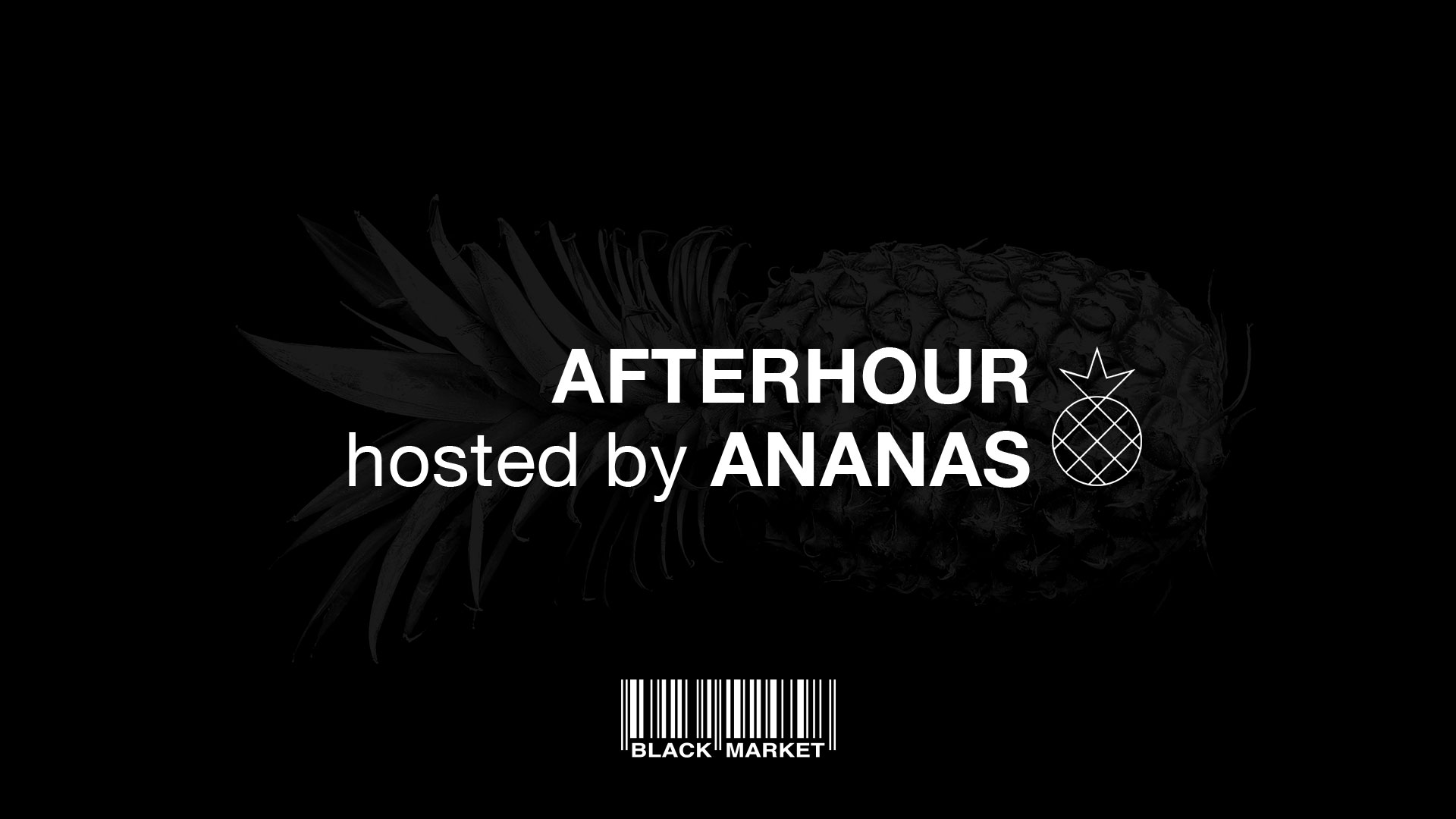 Afterhour w/ Ananas am 14. March 2020 @ Black Market.