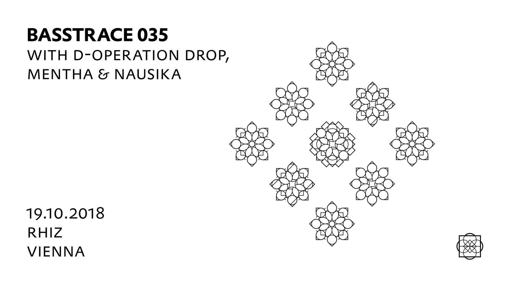 Basstrace 035 with D-Operation Drop, Mentha & Nausika am 19. October 2018 @ rhiz - bar modern.
