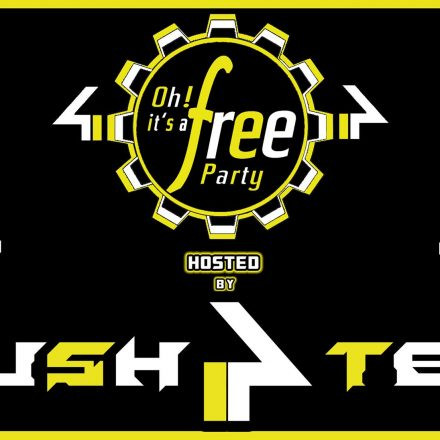 Oh it's a Free Party hosted by Push 4 TeC