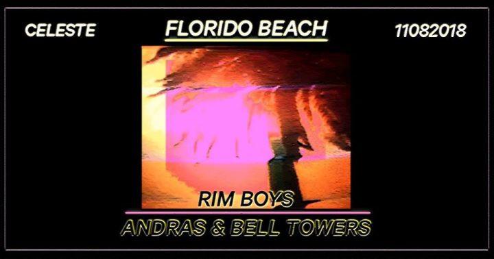 Florido Beach pres. RIM BOYS (Andras & Bell Towers) am 11. August 2018 @ Celeste.