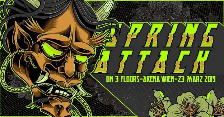 Spring Attack w/ The Speed Freak, Remzcore & Hyrule War am 23. March 2019 @ Arena Wien.