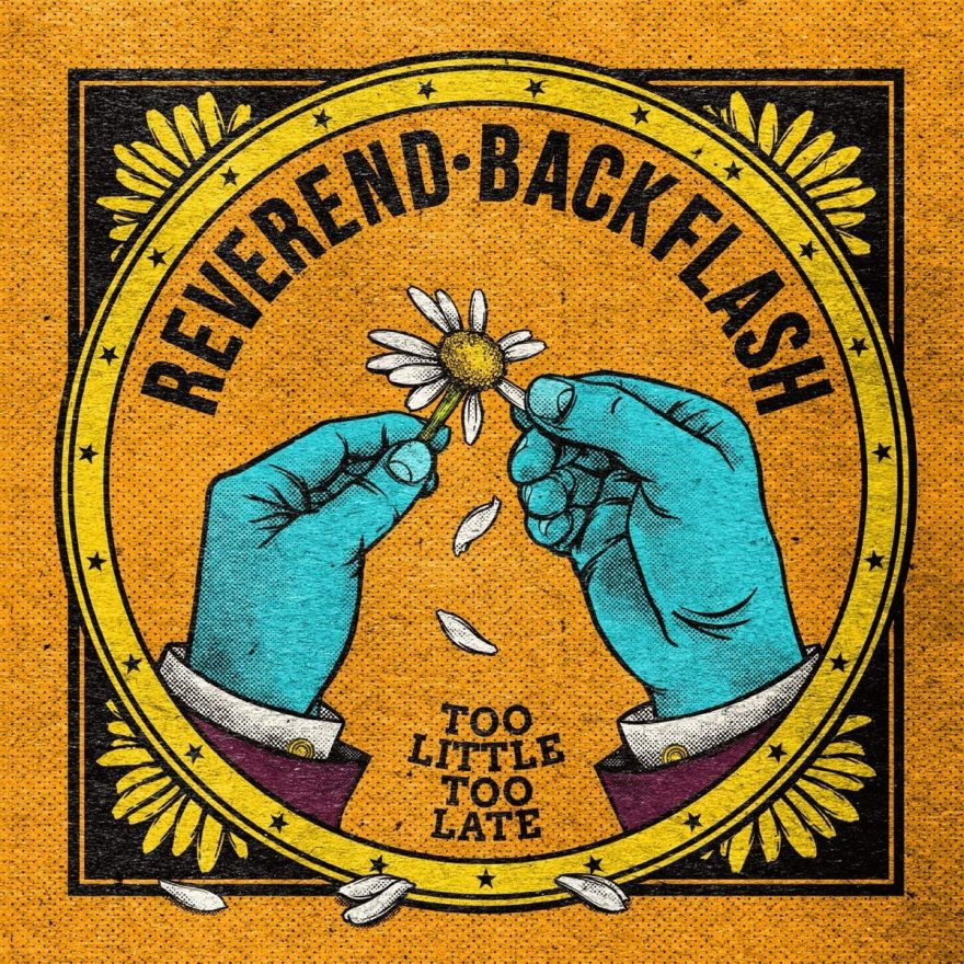 Too Little Too Late - Reverend Backflash