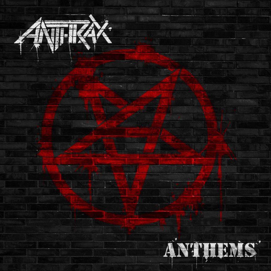 Anthems - Anthrax