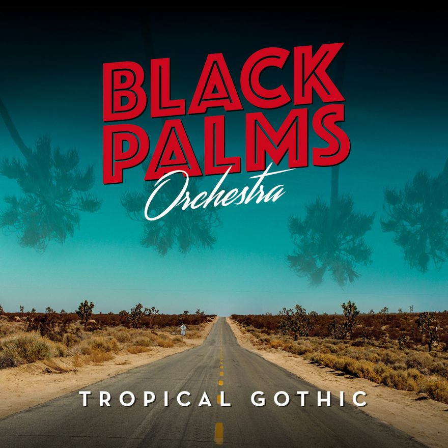 Tropical Gothic - Black Palm Orchestra