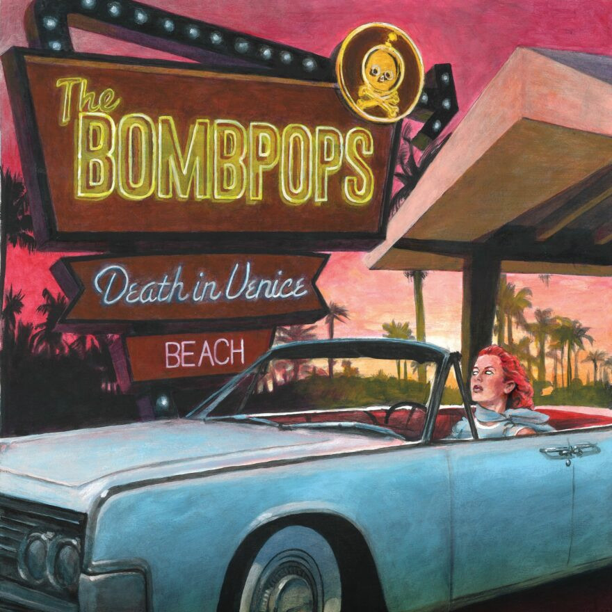 Death In Venice Beach - The Bombpops