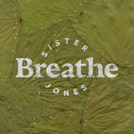 Breath - Sister Jones
