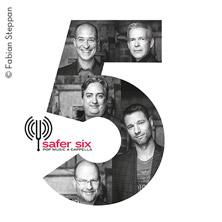 Safer Six - 5 am 18. April 2020 @ Stadtkino Ternitz.